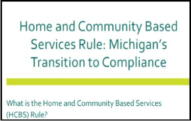 Home and community based services rule: Michigan's Transition to compliance. Linked Photo.